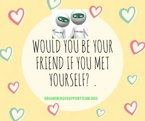 Would You Be Your Friend, If You Met Yourself- 2