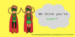 We think you're super!