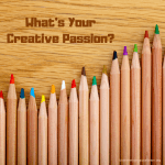 What's Your Creative Passion?