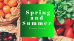 Spring and Summer Food Love: Recipes Sought