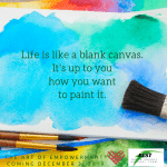 The Art of Empowerment: Life is a Blank Canvas