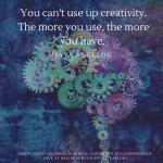 Empowerment Wednesday: You Can't Use Up Creativity